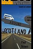 Around Scotland: A Scottish Travelogue