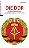 """Die DDR: Eine Geschichte des """"Arbeiter- und Bauernstaates"""" - Jens Schöne"""