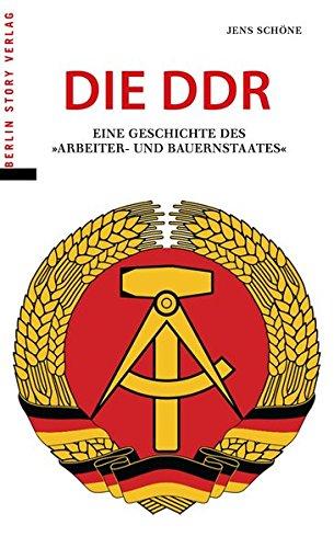 """Die DDR: Eine Geschichte des """"Arbeiter- und Bauernstaates"""""""