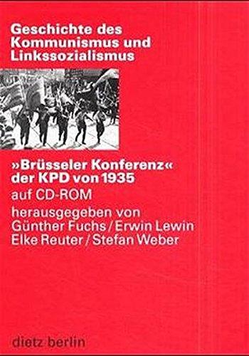 'Brüsseler Konferenz' der KPD von 1935, 1 CD-ROM Für Windows 3.1/95/98/NT 3.5 und MacOS 7.0