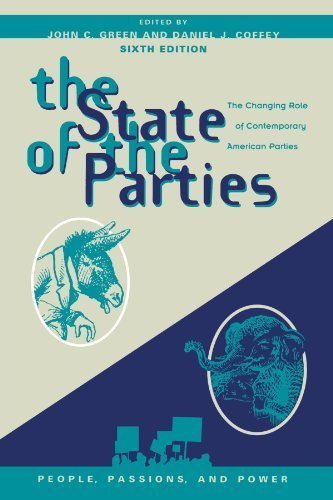 The State of the Parties: The Changing Role of Contemporary American Parties (People, Passions, and Power: Social Movements, Interest Organizations, and the P) 6th edition by John C. Green, Daniel J. Coffey (2010) Paperback