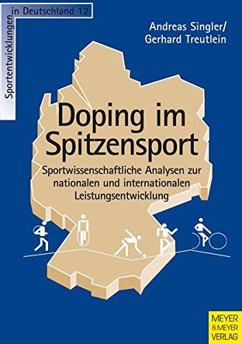 Doping im Spitzensport: Sportwissenschaftliche Analysen zur nationalen und internationalen Leistungsentwicklung