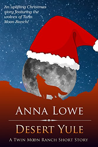 desert-yule-a-twin-moon-ranch-short-story-the-wolves-of-twin-moon-ranch-english-edition