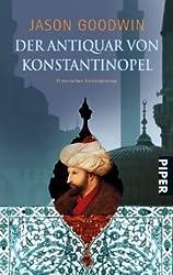 Der Antiquar von Konstantinopel: Historischer Kriminalroman