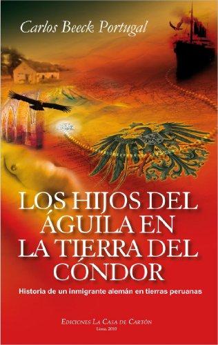 Los hijos del águila en la tierra del cóndor: Historia de un ...