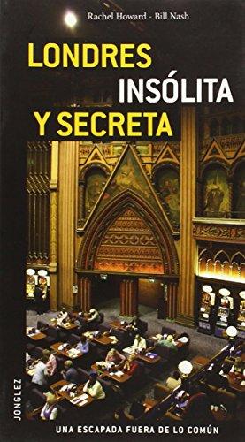 Guía Londres insólita y secreta (Secret (Amberley)) por Rachel Howard