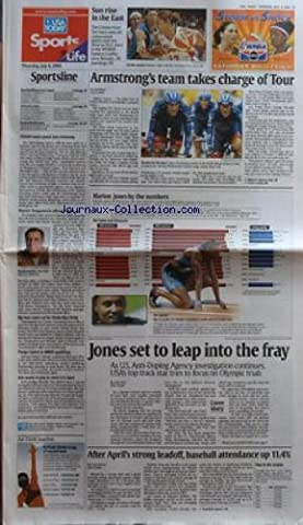 USA TODAY SPORTS LIFE du 08/07/2004 - SUN RISE IN THE EAST - SPORTSLINE - USADA WANTS GRAND JURY TESTIMONY - REPORT - TOMJANOVICH OFFERED LAKERS JOB - BIG BATS COME OUT FOR HOME RUN DERBY - PHELPS FASTEST IN 4001M QUALIFYING - WIE WANTS TO PLAY IN MENÔÇÖS US OPEN BY CAROL HERWIG - USA TODAY SNAPSHOTS - MCPEAK CLIMBS TO TOP OF RECORD BOOK - ARMSTRONGÔÇÖS TEAM TAKES CHARGE OF TOUR BY SAL RUIBAL - MARION JONES BY THE NUMBERS - JONES SET TO LEAP INTO THE FRAY - AS US ANTI-DOPING AGENCY INVESTIGATIO