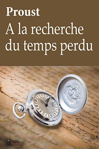 A la recherche du temps perdu - Proust: (édition complète - 10 tomes, augmentée, illustrée et commentée) (Classiques) (French Edition) -