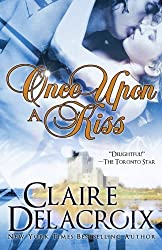 Once Upon A Kiss by Claire Delacroix (2012-02-10)
