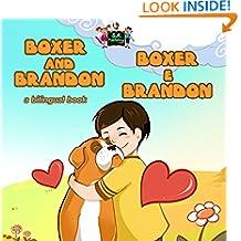 Boxer and Brandon Boxer e Brandon  (English Italian Bilingual Collection) (Italian Edition)
