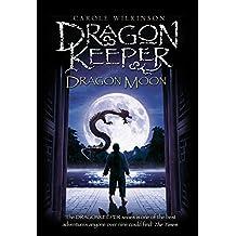 Dragonkeeper: Dragon Moon (Dragonkeeper Trilogy)