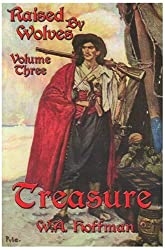Treasure: Raised by Wolves, Volume Three