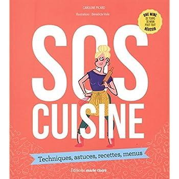SOS cuisine : Techniques, astuces, recettes, menus