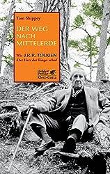 Der Weg nach Mittelerde: Wie J.R.R. Tolkien