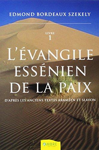 L'Evangile essenien de la paix T1 par Edmond Bordeaux Székely