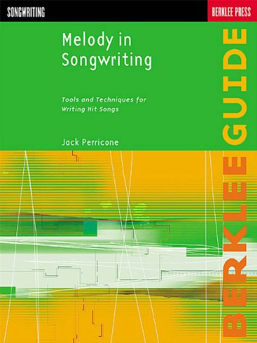 Melody in Songwriting: Tools and Techniques for Writing Hit Songs (Berklee Guide) por Jack Perricone