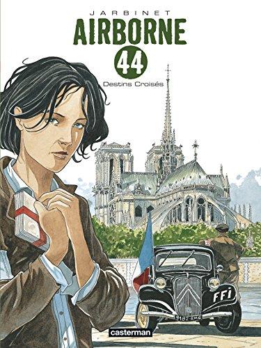 Airborne 44, Tome 4 : Destins croisés