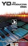 YO DJ PRODUCTOR: EL MANUAL DEFINITIVO DEL DJ PRODUCTOR (EBOOK)