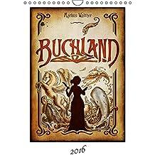 """Buchland (Wandkalender 2016 DIN A4 hoch): Der Kalender zum Roman """"Buchland"""" (Monatskalender, 14 Seiten ) (CALVENDO Kunst)"""