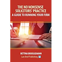 The No Nonsense Solicitors' Practice: A Guide to Running Your Firm
