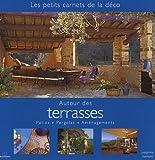 Autour des Terrasses : Patios, Pergolas, Aménagements