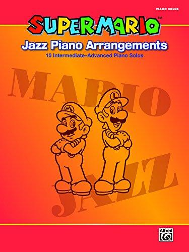 Super Mario Jazz Piano Arrangements: 15 Intermediate-Advanced Sheet Music Piano Solos From the Nintendo® Video Game Collection (English Edition)