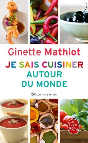 Je sais cuisiner autour du monde par Ginette Mathiot