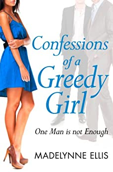 Confessions of a Greedy Girl (A Secret Diary Series) by [Ellis, Madelynne]