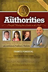 The Authorities: Frantz Forestal: Powerful Wisdom From Leaders In The Field