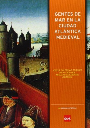 Descargar Libro Gentes de mar en la ciudad atlántica medieval (Colección Ciencias históricas) de Jesús Ángel Solórzano Telechea