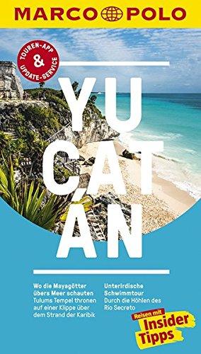 marco-polo-reisefuhrer-yucatan-reisen-mit-insider-tipps-inklusive-kostenloser-touren-app-update-serv