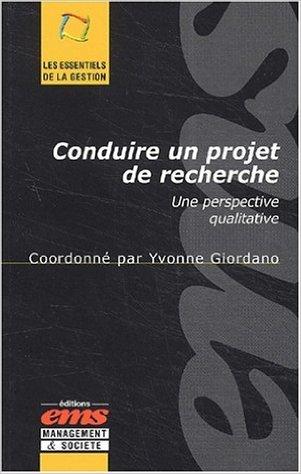 Conduire un projet de recherche. : Une perspective qualitative de Collectif ,Yvonne Giordano ( 27 mars 2003 )
