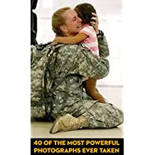 ➤ 40 Of The Most Powerful Photographs Ever Taken (WAR, September 11 Attacks, TSUNAMI, HURRICANE, TORNADO, PROTEST): Warning: ❖ Some of these will make you weep ❖ (English Edition)