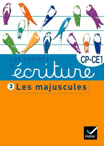 Les cahiers d'écriture CP/CE1 nº3 - Les majuscules par Danièle Dumont