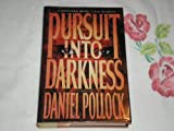 Pursuit into Darkness by Daniel Pollock (1994-09-01)