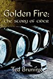 Golden Fire: The Story of Cider