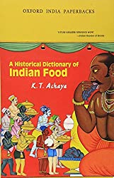 A Historical Dictionary of Indian Food (Oxford India Collection) by K. T. Achaya (2002-02-07)