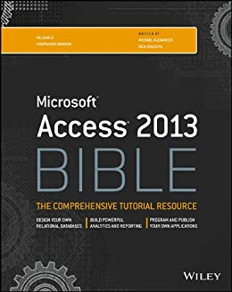 Access 2013 Bible by [Alexander, Michael, Kusleika, Richard]