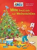 Max freut sich auf Weihnachten (Max-Bilderbücher) by Sabine Kraushaar(25. September 2012)