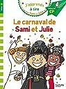 J'apprends à lire avec Sami et Julie - CP Niv 1 : Le carnaval de Sami et Julie par Massonaud