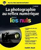 La photographie au reflex numérique pour les Nuls grand format, 5e édition...