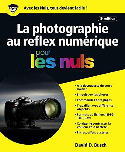 La photographie au reflex numérique pour les Nuls...