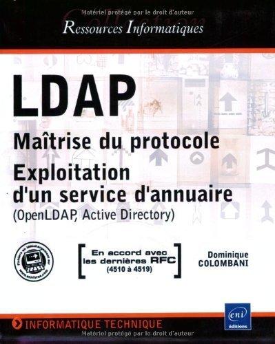 LDAP : Maîtrise du protocole - Exploitation d'un service d'annuaire (OpenLDAP, Active Directory) de Dominique Colombani (11 décembre 2006) Broché