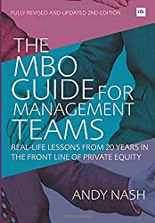 The MBO Guide for Management Teams: Real-life lessons from 20 years in the front line of private equity