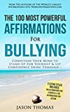 Affirmation | The 100 Most Powerful Affirmations for Bullying | 2 Amazing Affirmative Bonus Books Included for Students & Autism: Condition Your Mind to Stand Up For Yourself & Let Confidence Shine