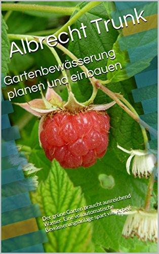 Gartenbewässerung Planen gartenbewässerung planen und einbauen der grüne garten braucht