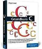Grundkurs C: C-Programmierung verständlich erklärt (Galileo Computing)