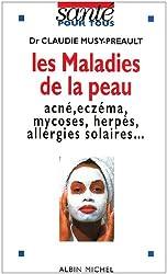 Les maladies de la peau : Acné, eczéma, mycoses, herpès, allergies solaires