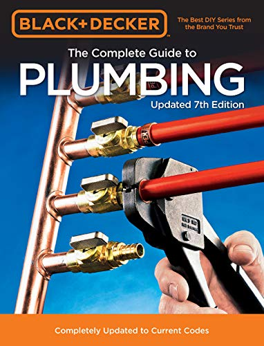 Black & Decker The Complete Guide to Plumbing Updated 7th Edition:Completely Updated to Current Codes (Black & Decker Complete Guide) (English Edition) -