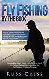 Fly Fishing By The Book: Words of wisdom from a long-time professional guide and talented angler…but most of all like getting advice from a salty, old, cherished uncle. (English Edition)